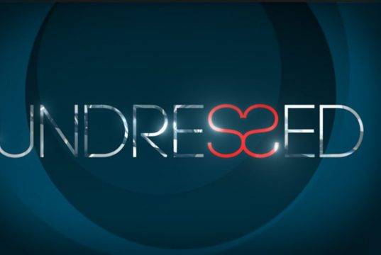 In cerca di curiosità su Undressed? Ecco quello che non sai sul programma